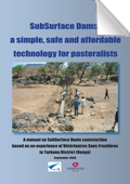 SubSurface Dams: a simple, safe and affordable technology for pastoralists